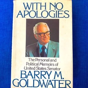 With No Apologies by Barry M. Goldwater 1st VTG
